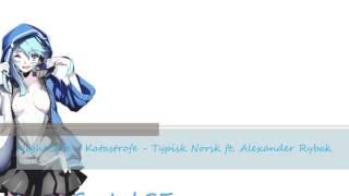 NightCore Katastrofe Typisk Norsk ft Alexander Rybak