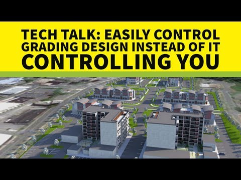 Tech Talk: Easily Control Grading Design Instead of It Controlling You