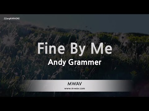 Andy Grammer-Fine By Me (Melody) (Karaoke Version) [ZZang KARAOKE]