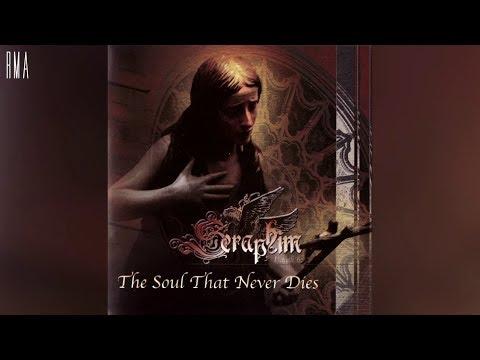 六翼天使 (Seraphim) - 不死魂 (The Soul That Never Dies) (Full album HQ)