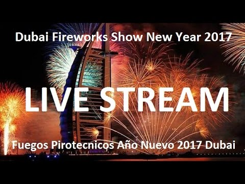 Live Dubai Fireworks Streaming New Year 2017 - Transmisión A