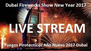 Live Dubai Fireworks Streaming New Year 2017 - Transmisión Año Nuevo 2017 Fuegos Pirotecnicos Dubai