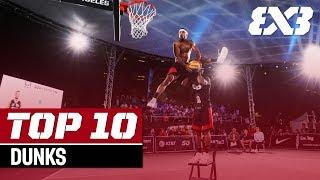Top 10 Dunks - 2019! | FIBA 3x3