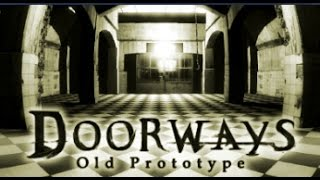 Doorways: Old Prototype - Full Walkthrough Gameplay (No Commentary Playthrough) (Steam PC 2016)