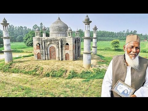 Bulandshahr postmaster builds Taj Mahal in memory of his Mumtaz