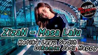 Download DJ Masa Lalu - Zizan - Remix Fullbass Lagu Sedih 2020 (By Mhady alfairuz)