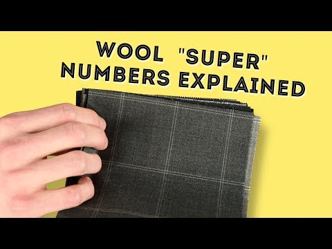 Wool SUPER Numbers Explained - What Do Suit Fabric Super 100s, 180s... Mean?