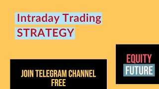 INTRADAY TRADING EQUITY STOCKS FUTURE FOR 17-02-2020
