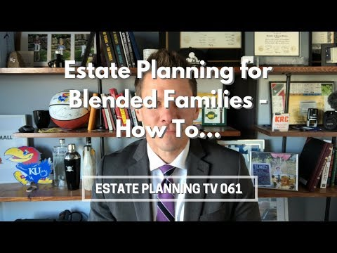 Estate Planning for Blended Families | Estate Planning TV 061