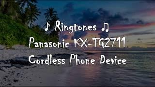 ♪ Ringtones ♫ Panasonic KX-TG2711 Cordless Phone Device