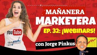 ▓█▓ Webinars: Gran recurso de Marketing para promoverte—MAÑANERA MARKETERA 32 con Jorge Pinkus ★★★★★