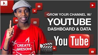 How to Grow a YouTube Channel with the YouTube Dashboard and Data