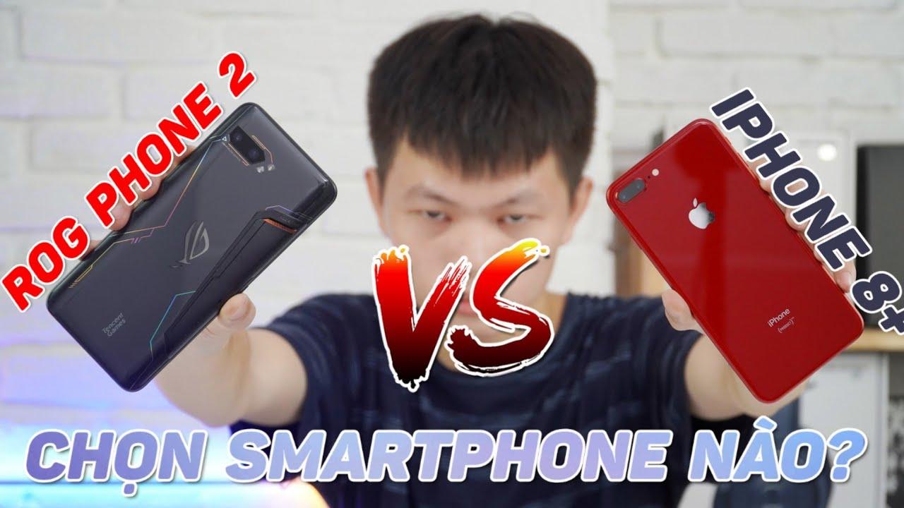 Nên Bỏ Tiền Mua ROG Phone 2 Hay Chọn iPhone 8 Plus! Smartphone Gaming Liệu Có Ngon?