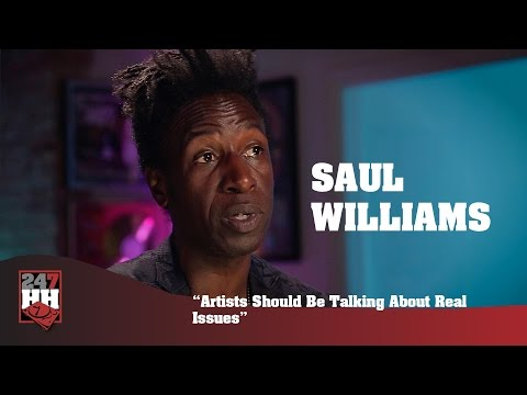 Saul Williams - Artists Should Be Talking About Real Issues (247HH Exclusive)
