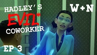 Witt +Nye Ep 3 Hadleys Evil Coworker (TS4 TV)