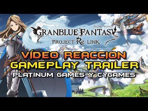 Granblue Fantasy Re:Link - Vídeo reacción del brutal JRPG de PlatinumGames