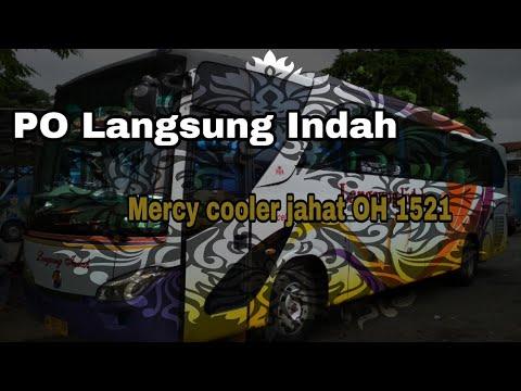 Bus Tangguh Antar Pulau || PO. LANGSUNG INDAH || MERCY COOLER OH 1521 #busmania