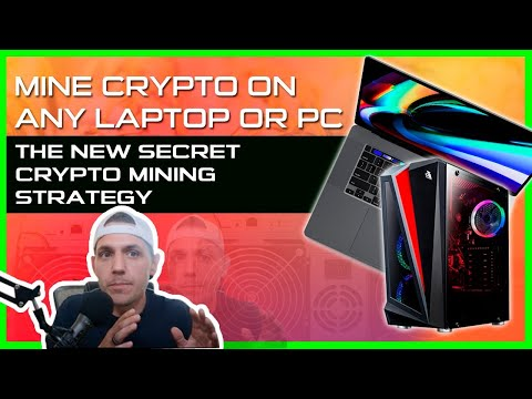 Mine Crypto On Any Laptop Or PC - The New Secret Crypto Mining Strategy