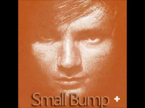 Ed Sheeran - Small Bump [Studio Version]