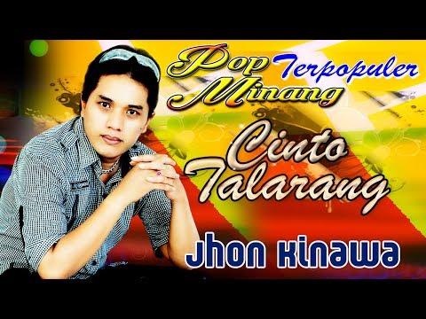 Jhon Kinawa - Cinto Talarang | Pop Minang Terlaris Terpopuler