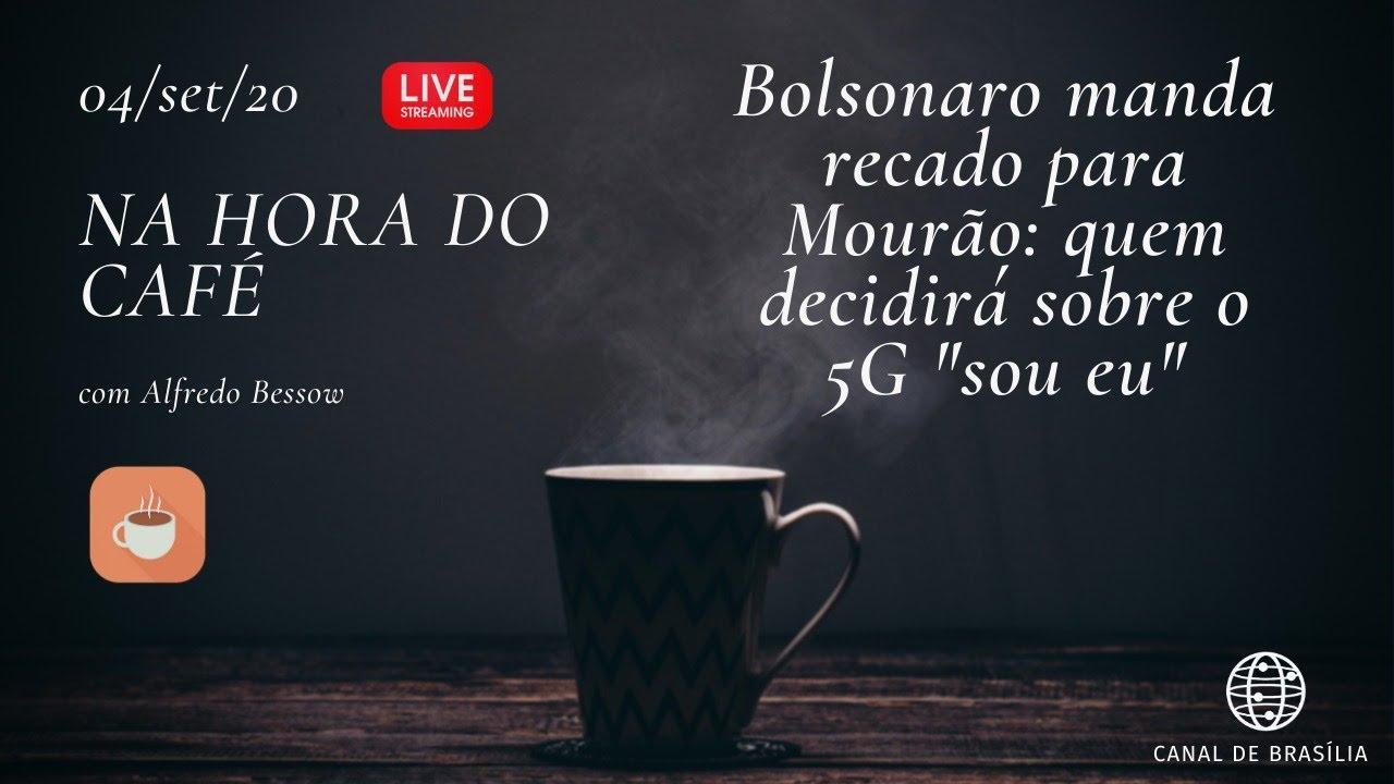 Na hora do café - Bolsonaro coloca ponto final na discussão sobre 5G