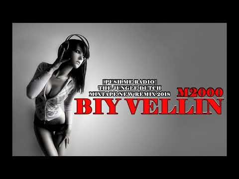 BIY VELLIN M2000 - PUSH ME RADIO [Jungle Dutch] MIXTAPE NEW