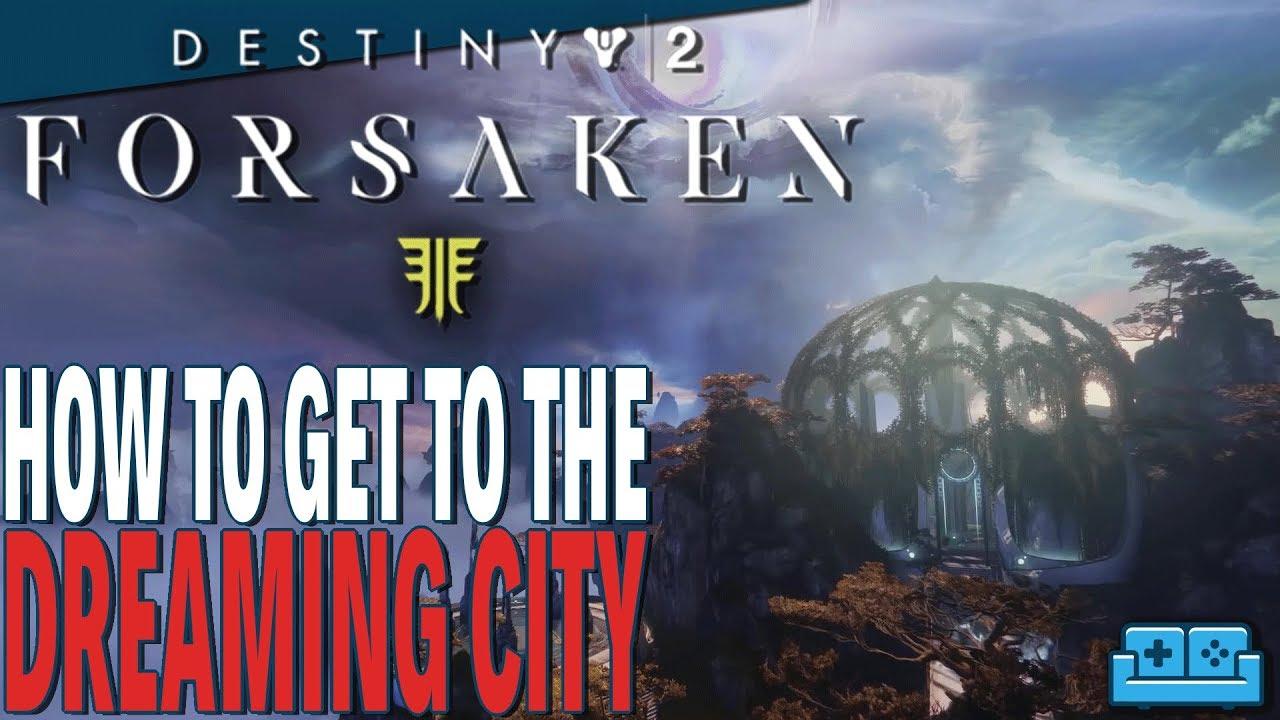 Destiny 2: Forsaken - How To Unlock The Dreaming City | Awoken