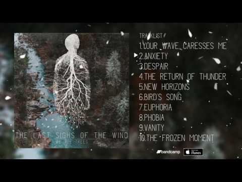 The Last Sighs Of The Wind - We Are Trees [Full Album]