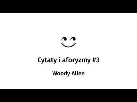 3 Cytaty I Aforyzmy Woody Allen Youtube