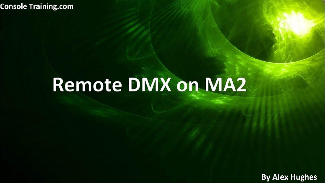 MA2: Remote DMX on MA2