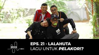 BRISIK with Akbarry Eps. 21 - Lalahuta LIVE Tunggu Apalagi & Buat Apa Mencoba