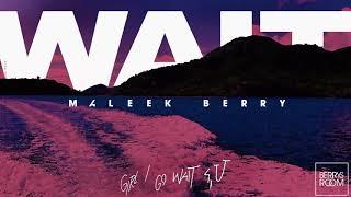 Maleek Berry - Wait (Official Audio)