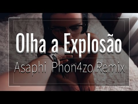 MC Kevinho Olha a Explosão (Asaphi Phon4zo Remix) by