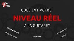 Déterminez votre niveau RÉEL à la Guitare - Débutant, intermédiaire, avancé?