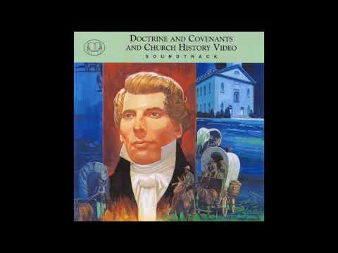 Doctrine And Covenants And Church History Video Soundtrack - Various Artists (Full Album)