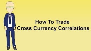 How to trade cross currency correlations