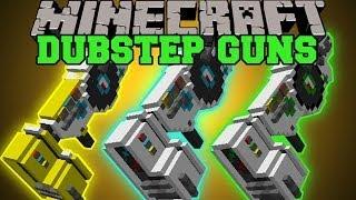 Repeat youtube video Minecraft: DUBSTEP GUNS (3 POWERFUL GUNS THAT PLAY MUSIC!) Dubstep Guns Mod Showcase