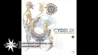 Cydelix - Fights For Rights [ALBUM PREVIEW] Out 04 May // Cosmicleaf.com