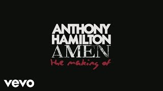 Anthony Hamilton - Amen (Behind The Scenes) thumbnail