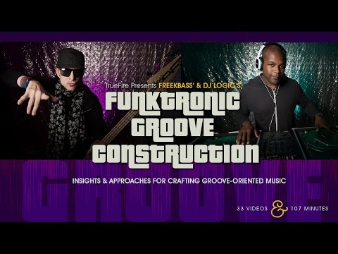 Freekbass & DJ Logic's Funktronic Groove Construction - Introduction