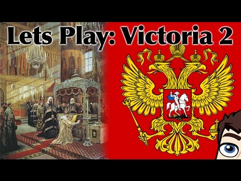 Lets Play: Victoria 2: Mother Russia - Episode 2, Part 1