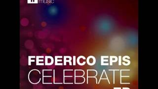 Federico Epis - Celebrate (Gare Mat K Immerse Remix)