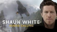SHAUN WHITE RUSSIA CALLING DOCUMENTARY