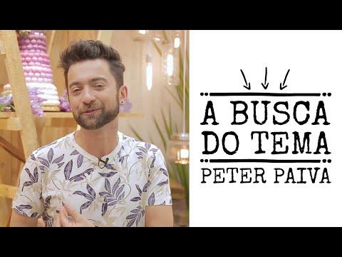 A Busca do tema com Peter Paiva