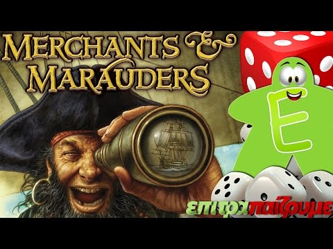 Merchants & Marauders - How to Play Video by Epitrapaizoume.gr