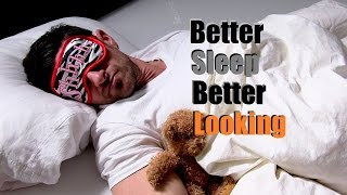 4 Ways Sleep Will Make You Better Looking | 5 Tips To Get Better Sleep Thumbnail