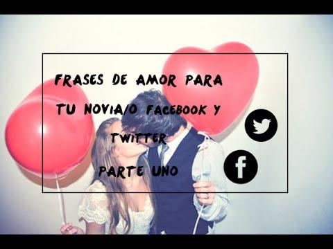 Frases Para Tu Novia O Novio O Para Crear Post En Facebook Y Twitter
