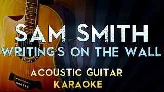 Sam Smith - Writing's On The Wall | Lower Key Acoustic Guitar Karaoke Lyrics Cover James Bond 007