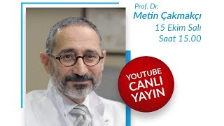 Prof. Dr. Metin Çakmakçı sorularınızı yanıtlıyor.