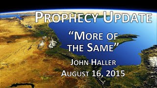 "2015 08 16 John Haller Prophecy Update ""More of the Same"""
